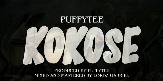 New Music – PuffyTee – Kokose @iam_puffytee