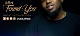 VIDEO: MicL – Found You (Prod By Victoriouz Icon)