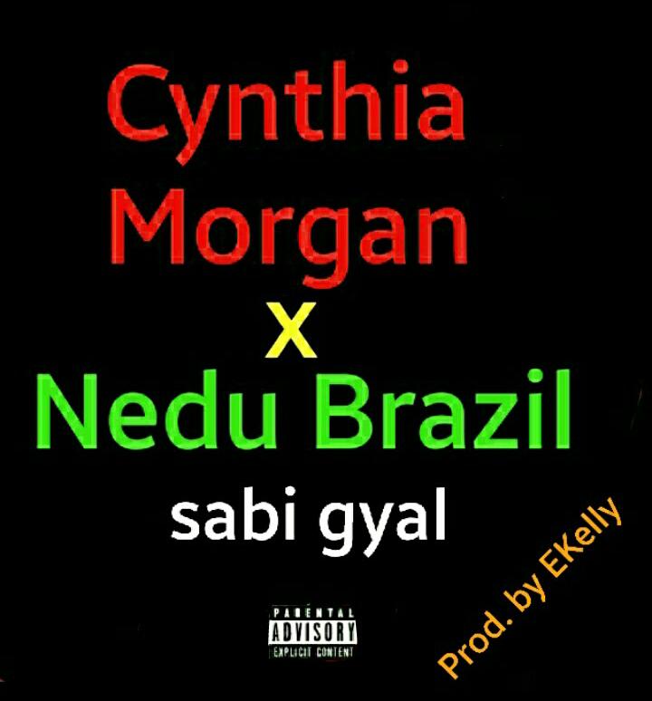 Cynthia-Morgan-X-Nedu-Brazil-Sabi-Gyal
