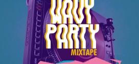 *MIXTAPE: Dj Instinct – Wavy Party Mix   @DjInstinct*