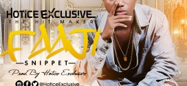 MUSIC: Hotice Exclusive – Faaji (Snippet)