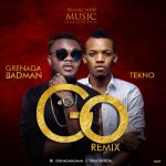 Grenada-Badman-ft-Tekno-GO