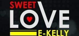 *MUSIC : E KELLY – STREET LOVE @officialkellyed*