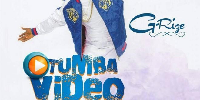 VIDEO : G-Rize – TUMBA