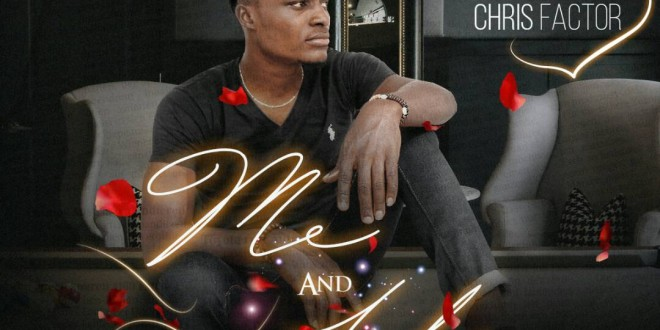 Music: Chris Factor – Me And You (Prod. Eronz Beat) | @Bigvchukudi